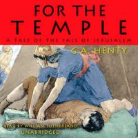 Cover image for For the temple A tale of the fall of Jerusalem