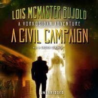 Imagen de portada para A civil campaign Miles Vorkosigan series
