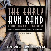 Cover image for The early Ayn Rand [sound recording CD] : a selection from her unpublished fiction.