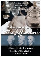 Cover image for Dinner at Mr. Jefferson's three men, five great wines, and the evening that changed America