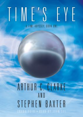 Cover image for Time's eye. bk. 1 [sound recording CD] : Time odyssey series