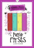 Cover image for New firsts. bk. 1 : Claudia & Monica: freshman girls series
