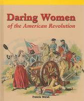 Cover image for Daring women of the American Revolution