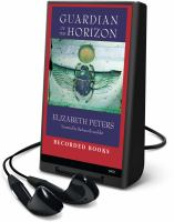 Cover image for Guardian of the horizon. bk. 16 Amelia Peabody series
