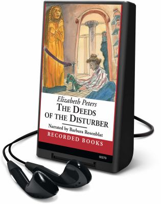 Cover image for The deeds of the disturber. bk. 5 Amelia Peabody series