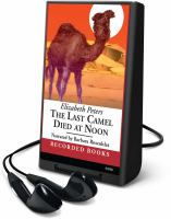 Cover image for The last camel died at noon. bk. 6 Amelia Peabody series