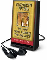 Cover image for The ape who guards the balance. bk. 10 Amelia Peabody series