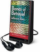 Cover image for Bones of betrayal. bk. 4 Body Farm series