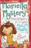 Cover image for A kitty calamity. bk. 6 : Mariella Mystery investigates series