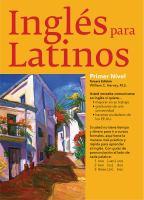 Cover image for Inglés para latinos. Primer nivel : un camino hacia la fluidez...