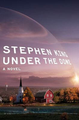 Cover image for Under the dome a novel