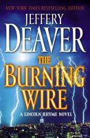 Cover image for The burning wire. bk. 9 : Lincoln Rhyme series