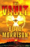 Cover image for The vault. bk. 2 : a novel : Tyler Locke series