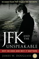 Cover image for JFK and the unspeakable : why he died and why it matters