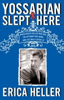 Cover image for Yossarian slept here : when Joseph Heller was dad, the Apthorp was home, and life was a catch-22