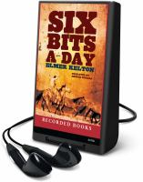 Cover image for Six bits a day Hewey Calloway series