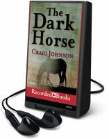 Cover image for The dark horse. bk. 5 Walt Longmire series