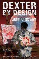 Imagen de portada para Dexter by design. bk. 4 a novel : Dexter series