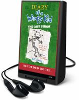 Cover image for Diary of a wimpy kid. The last straw [Playaway]