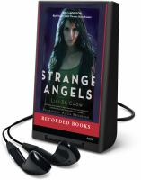 Cover image for Strange angels. bk. 1
