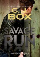 Cover image for Savage run. bk. 2 Joe Pickett series