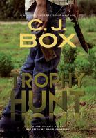 Cover image for Trophy hunt. bk. 4 Joe Pickett series
