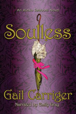 Cover image for Soulless. bk. 1 Alexia Tarabotti series