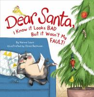 Cover image for Dear Santa, I know it looks bad, but it wasn't my fault!