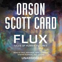 Cover image for Flux tales of human futures : the short fiction of Orson Scott Card.