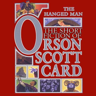 Cover image for The hanged man tales of dread : the short fiction of Orson Scott Card.