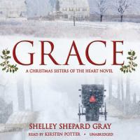 Cover image for Grace. bk. 4 [sound recording CD] : a Christmas sisters of the heart novel