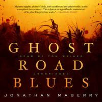 Cover image for Ghost road blues. bk. 1 Pine Deep trilogy