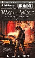 Imagen de portada para Way of the wolf. bk. 1 [sound recording CD] : Vampire earth series
