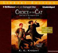 Imagen de portada para Choice of the cat. bk. 2 [sound recording CD] : Vampire earth series