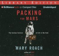 Cover image for Packing for Mars the curious science of life in the void