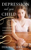 Cover image for Depression and your child : a guide for parents and caregivers