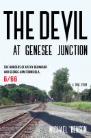 Imagen de portada para The devil at Genesee Junction : the murders of Kathy Bernhard and George-Ann Formicola, 6/66