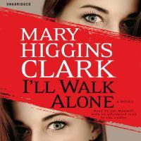 Cover image for I'll walk alone A Novel.