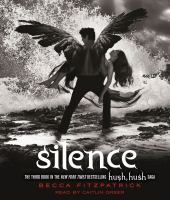 Cover image for Silence Hush, Hush Series, Book 3.