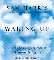 Cover image for Waking up [sound recording CD] : a guide to spirituality without religion