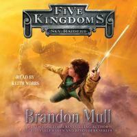Cover image for Sky raiders Five Kingdoms Series, Book 1.