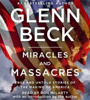 Cover image for Miracles and massacres true and untold stories of the making of America