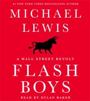 Cover image for Flash boys [sound recording CD] : a Wall Street revolt