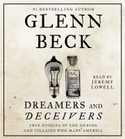 Cover image for Dreamers and deceivers [sound recording CD] : true stories of the heroes and villains who made America