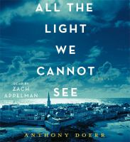 Cover image for All the light we cannot see a novel