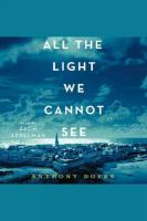 Cover image for All the light we cannot see A Novel.