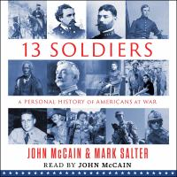 Cover image for Thirteen soldiers A Personal History of Americans at War.