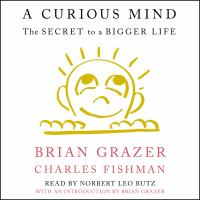 Cover image for A curious mind The Secret to a Bigger Life.