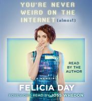 Cover image for You're never weird on the internet (almost) [sound recording CD] : a memoir
