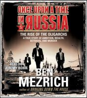 Cover image for Once upon a time in Russia [sound recording] : the rise of the oligarchs : a true story of ambition, wealth, betrayal, and murder